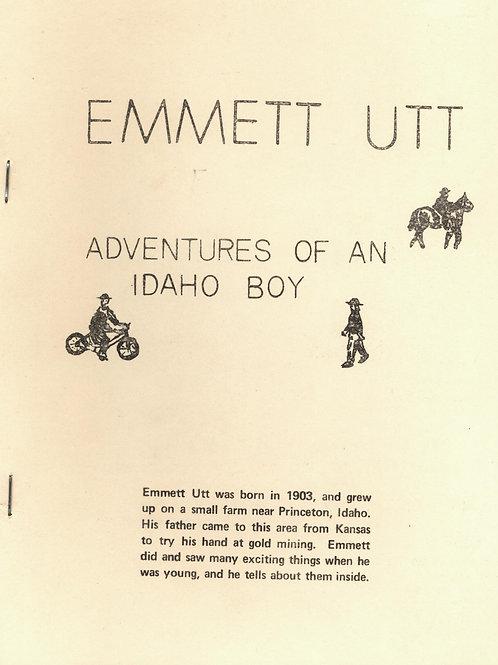 Emmett Utt: Adventures of an Idaho Boy