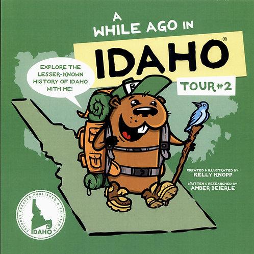 A While Ago In Idaho - Tour #2