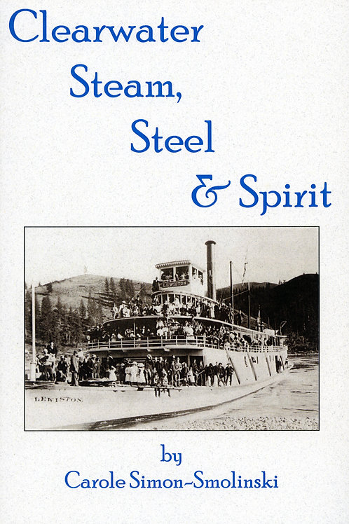 Clearwater Steam, Steel & Spirit