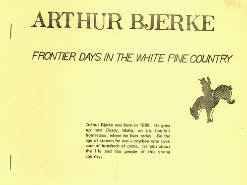 Arthur Bjerke: Frontier Days in the White Pine Country