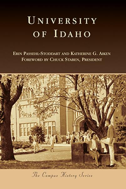 University of Idaho: The Campus History Series