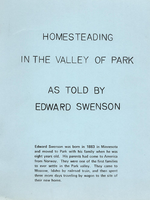 Homesteading in the Valley of Park, as told by Edward Swenson