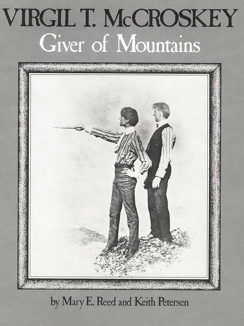 Virgil T. McCroskey: Giver of Mountains