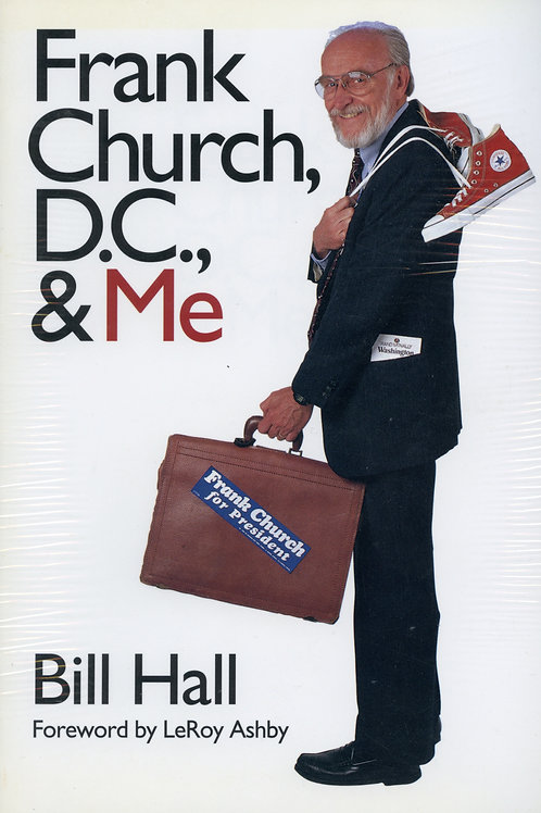 Frank Church, D.C., & Me