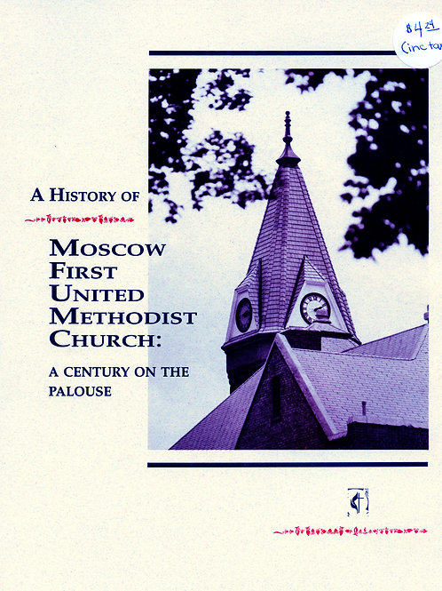 A History of Moscow First United Methodist Church: A Century on the Palouse