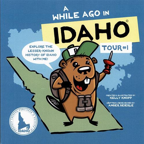 A While Ago In Idaho - Tour #1