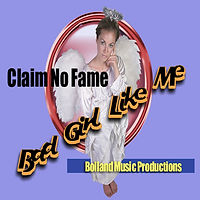 Claim No fame-Bad Girl Like me 1400x1400