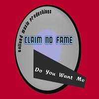 Claim No fame-Do You Want Me 1400x1400.j