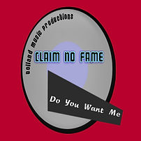 Claim No fame-Do You Want Me 1400x1400.j