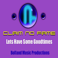 Claim No Fame-Lets Have Some Goodtimes 1