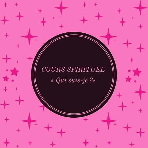 "COURS SPIRITUEL ""Qui suis-je?"""