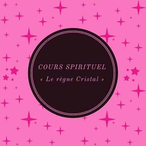 """COURS SPIRITUEL """"Connexion au règne Cristal"""""""