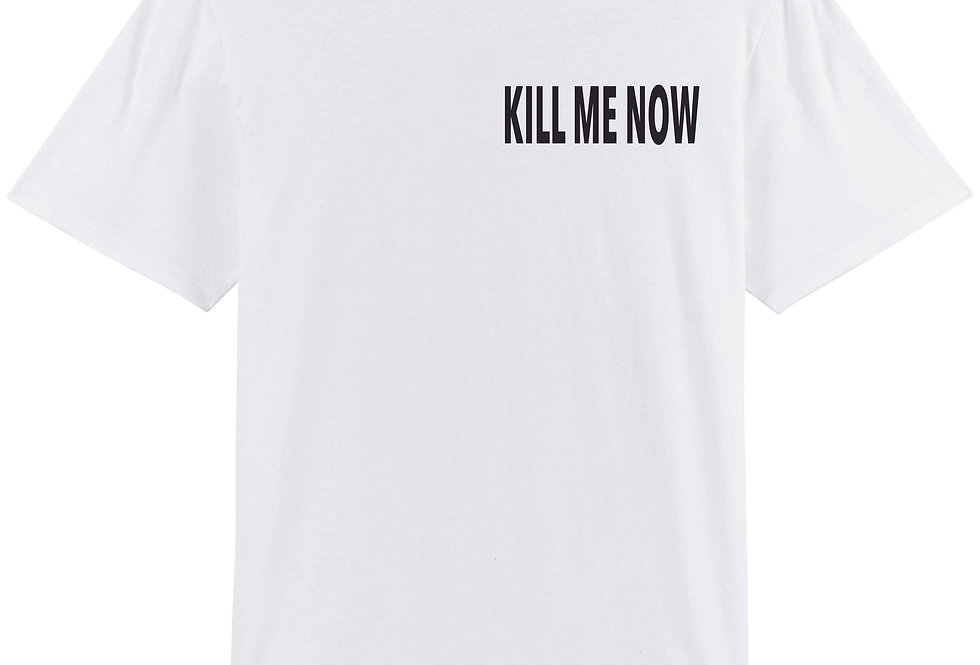Kill Me Now Unisex Tee