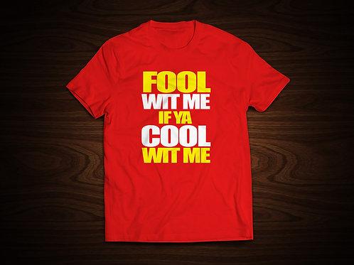 Fool Wit Me Tee