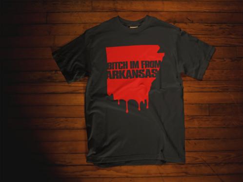 Bitch Im From Arkansas Tee