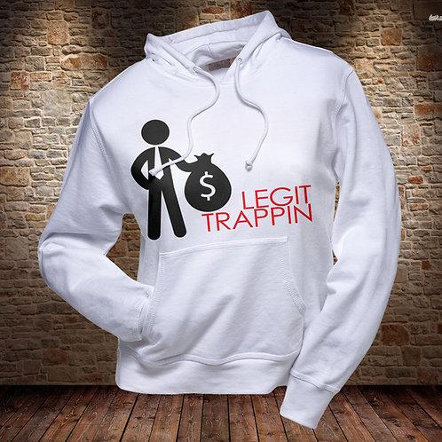 Legit Trappin Hoodie/Sweatshirt