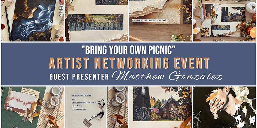 """Bring Your Own Picnic"" - Artist Networking Event with Guest Presenter Matthew Gonzalez"