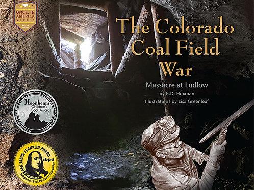 The Colorado Coal Field War – Massacre at Ludlow