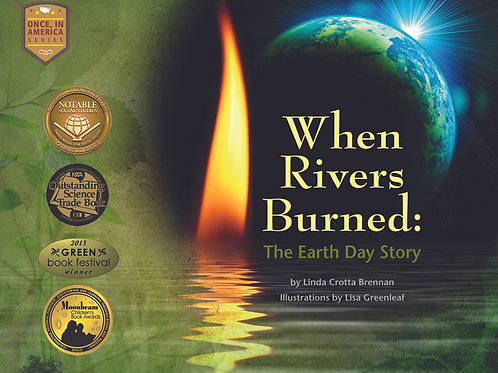 When Rivers Burned: The Earth Day Story