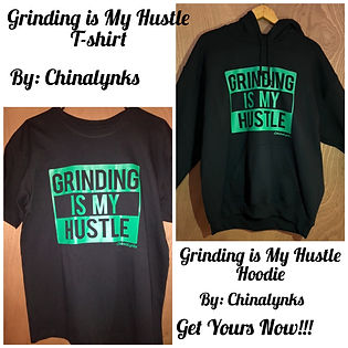 Grinding is MY Hustle Shirts