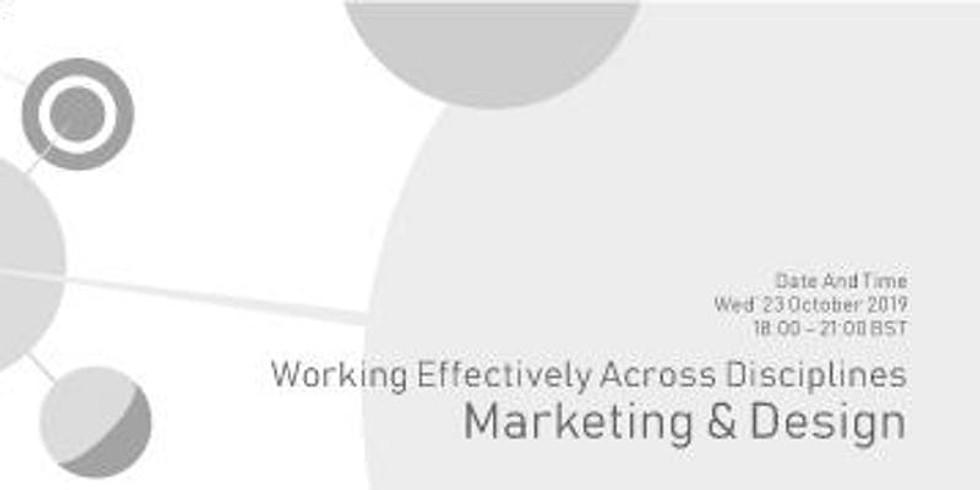 Working Effectively Across Disciplines – Marketing & Design