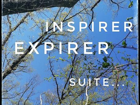 Inspirer Expirer ... Suite ...