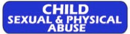 Child Sexual & Physical Abuse