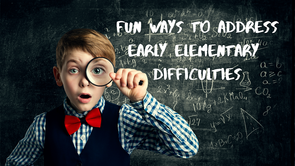 Fun Ways to Address Early Elementary Dif