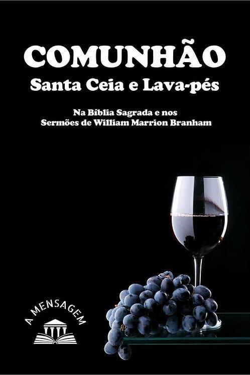 Livro - Comunhão, Santa Ceia e Lava-Pés: Bíblia Sagrada e nos Sermões de Branham