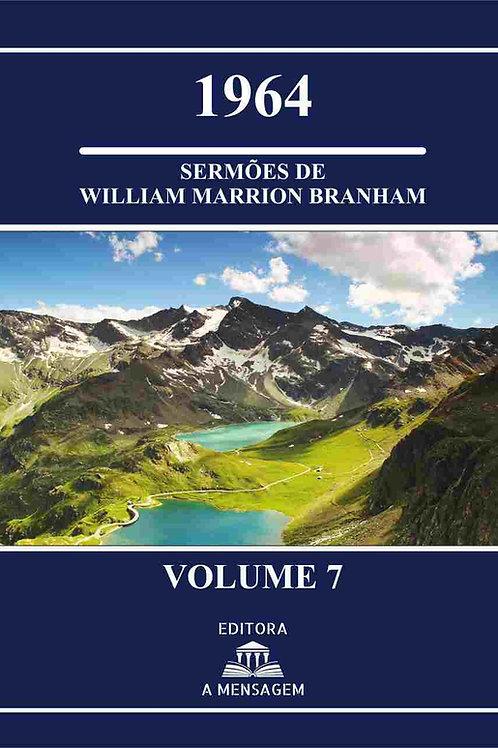 Livro Vol 7 - Série 1964 Sermões de William Marrion Branham