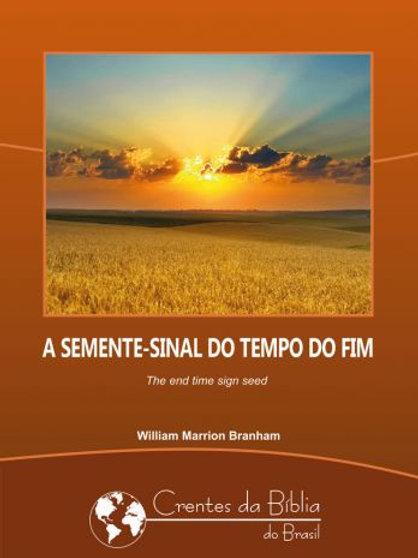 Livro - Mensagem A Semente Sinal do Tempo do Fim 62-0319 -  Branham