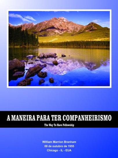 Livro - Mensagem A Maneira para ter Companheirismo 55-1009 -  William Branham