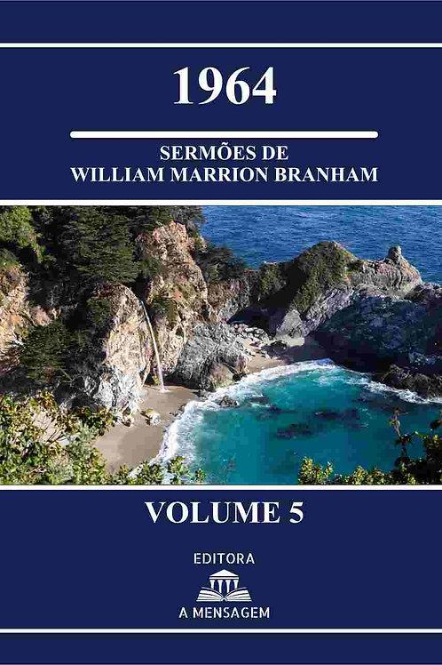 Livro Vol 5 - Série 1964 Sermões de William Marrion Branham