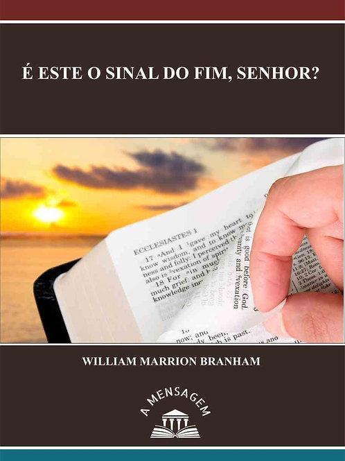 Livro - Mensagem É Este O Sinal do Fim, Senhor? - 62-1230 Branham