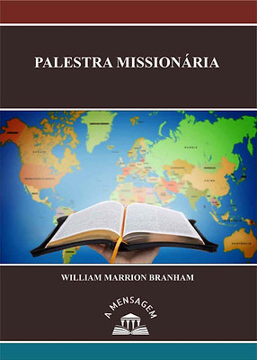Livro - Mensagem Palestra Missionária - William Marrion Branham