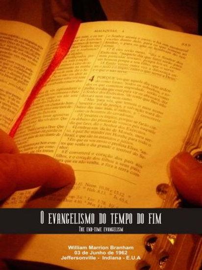Livro - Mensagem O Evangelismo do Tempo do Fim 62-0603 -  Branham