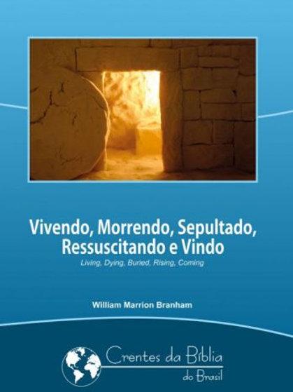 Livro - Vivendo, Morrendo, Sepultado, Ressuscitando e Vindo 59-0329 - Branham