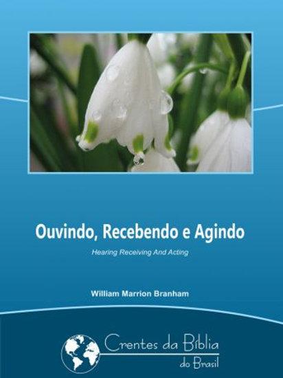 Livro - Mensagem Ouvindo, Recebendo e Agindo 60-0607 -  William Branham