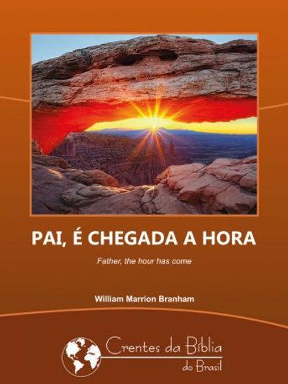 Livro - Mensagem - Pai, é Chegada a Hora 56-1002 - Branham