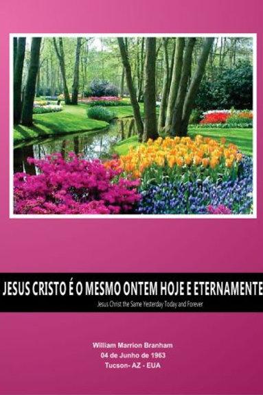 Livro - Mensagem Jesus Cristo é o Mesmo, Ontem, Hoje e Eternamente 63-0604