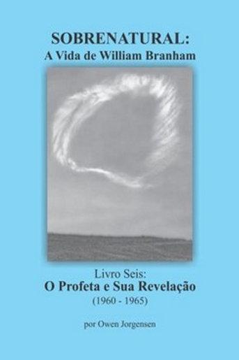 Sobrenatural, Livro Seis: A Vida de William Branham (português) por Ow