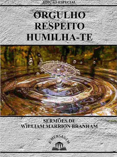 Livro - Série Orgulho, Respeito e Humilha-Te por William Marrion Branham