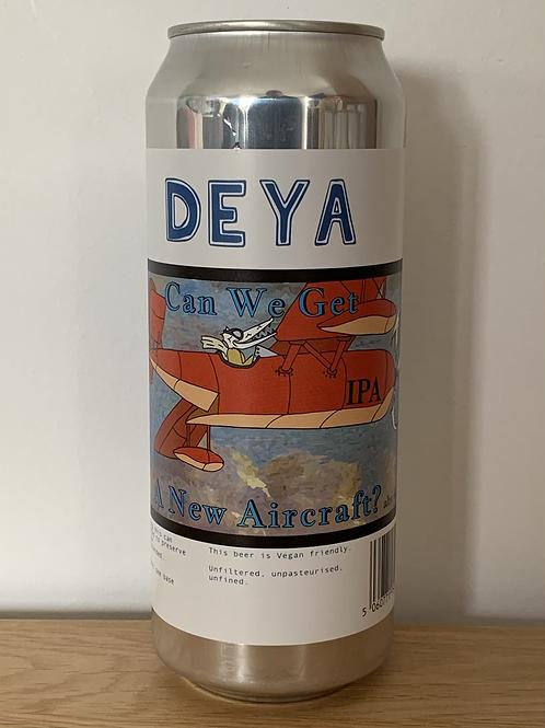 DEYA -CAN WE GET A NEW AIRCRAFT