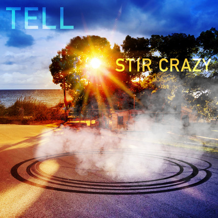 "Tell ""Stir Crazy"" Album (Out RSD 6/11/21)"