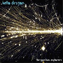 """Hello Dragon """"The Quantum Explorers""""  Album (6/25/21)"""
