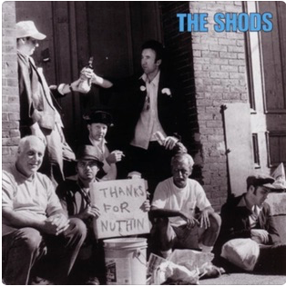 "The Shods ""Thanks For Nuthin"" 1999"