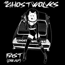 """The Ghost Wolves """"FAST (2300 AD)""""  Split 7"""" Single with Delta Haints (5/14/21)"""