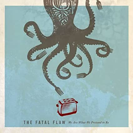 "The Fatal Flaw ""We Are What We Become"" 2008"
