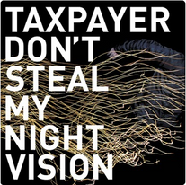 """Taxpayer """"Don't Steal My Night Vision"""" 2009"""