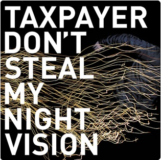 "Taxpayer ""Don't Steal My Night Vision"" 2009"